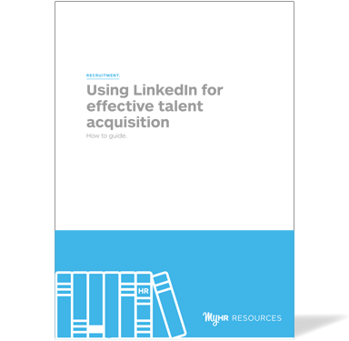 Using LinkedIn for effective talent acquisition